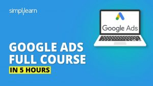 Google Ads Full Course In 5 Hours | Google Ads