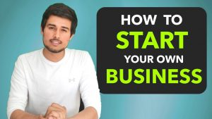 How To Start A Business By Dhruv Rathee | Being
