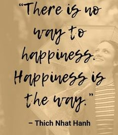Short Happy Quotes There Is No Way To Happiness Happiness Is